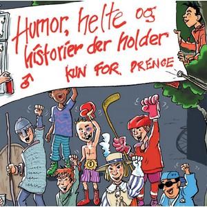 humor, helte og historier der holder