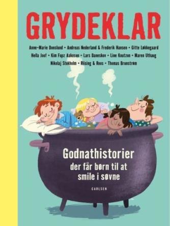 : Grydeklar : godnathistorier der får børn til at smile i søvne